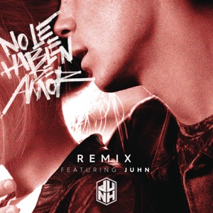 No Le Hablen de Amor (Remix) [feat. Juhn] - Single Mp3 Download