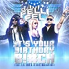 It s Your Birthday feat Lil Jon Jessie Malakouti EP