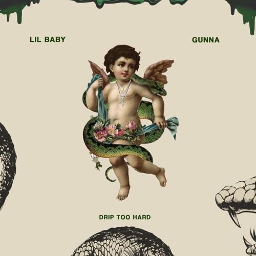 Lil Baby & Gunna - Drip Too Hard