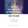 A Brief History of Everything (Unabridged) - Ken Wilber