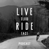Live Slow Ride Fast Podcast