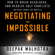 Deepak Malhotra - Negotiating the Impossible: How to Break Deadlocks and Resolve Ugly Conflicts Without Money or Muscle (Unabridged)
