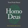 Homo Deus: Breve historia del mañana [Homo Deus: A Brief History of Tomorrow] (Unabridged) - Yuval Noah Harari
