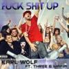 F**k Shit Up (feat. Three 6 Mafia) - Single, Karl Wolf