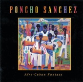 Listen to 30 seconds of Poncho Sanchez - Afro-Cuban Fantasy