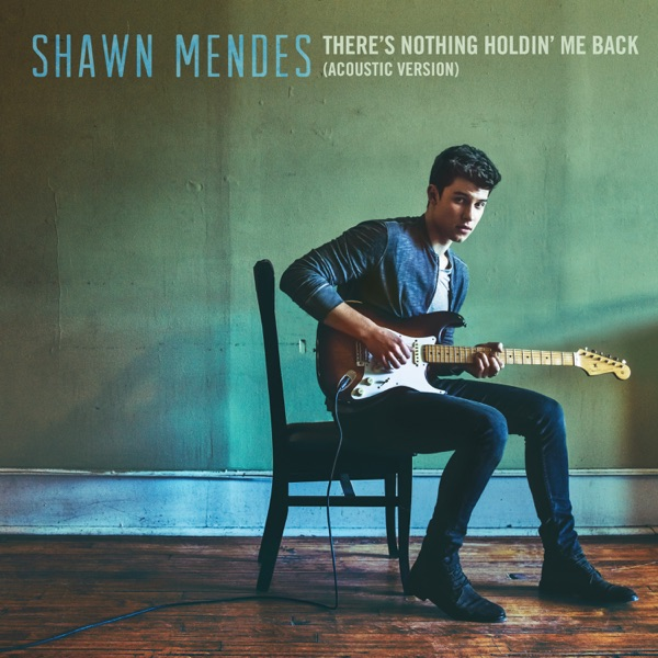 There's Nothing Holdin' Me Back (Acoustic) - Single