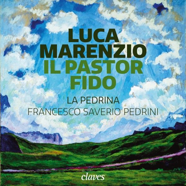 Francesco Saverio Pedrini & La Pedrina - Luca Marenzio:  Il pastor fido
