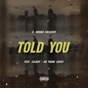 Told You (feat. Calboy & Kd Young Cocky) - Single Mp3 Download