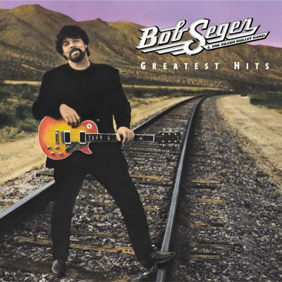 Bob Seger & The Silver Bullet Band - Greatest Hits Lyrics