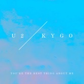 You're the Best Thing About Me (U2 Vs. Kygo) - Single