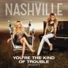 You're the Kind of Trouble (feat. Charles Esten) - Single, Nashville Cast
