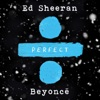 Perfect Duet (with Beyoncé) - Single, Ed Sheeran