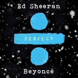 Perfect Duet (with Beyoncé) Perfect Duet (with Beyoncé) - Single - Ed Sheeran image
