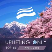 Uplifting Only Top 15: April 2018