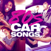 80s Car Songs - Various Artists