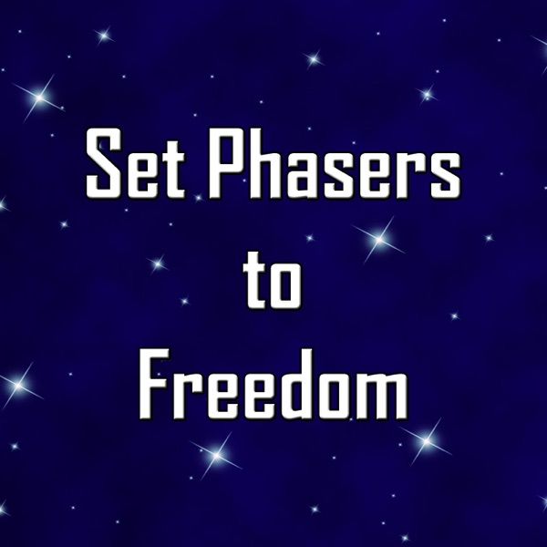 Set Phasers to Freedom