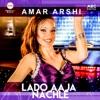 Lado Aaja Nachle Single