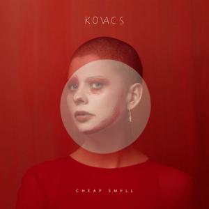 Kovacs - Cheap Smell