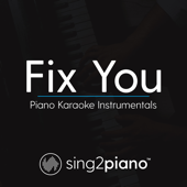 Fix You (Lower Key & Shortened - Originally Performed by Coldplay) [Piano Karaoke Version]