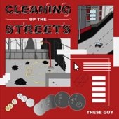 These Guy - Cleaning up the Streets