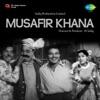 Musafir Khana Original Motion Picture Soundtrack