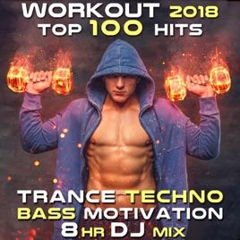 Workout 2018 Top 100 Hits Trance Techno Bass Motivation 8 Hr DJ Mix by  Workout Trance & Workout Electronica