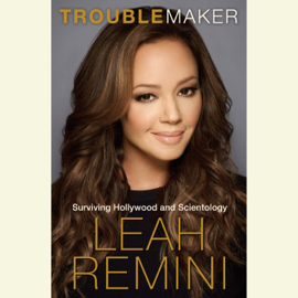 Troublemaker: Surviving Hollywood and Scientology (Unabridged) audiobook