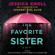 The Favorite Sister (Unabridged) - Jessica Knoll