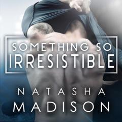 Something So Irresistible: Something So Series, Book 3 (Unabridged)