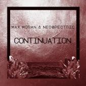 Max Moran & Neospectric - Continuation