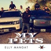 My Pets - Single, Elly Mangat