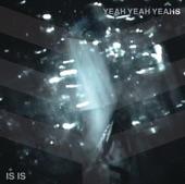 Yeah Yeah Yeahs - Isis