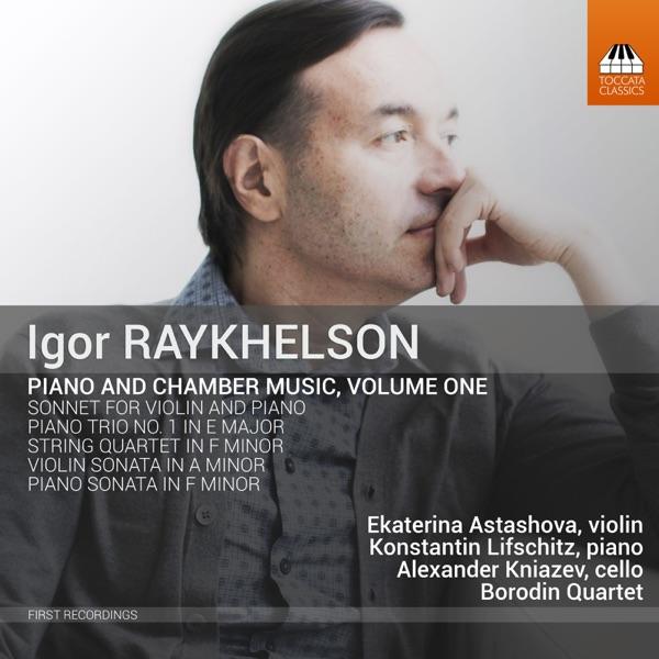 Igor Raykhelson: Piano & Chamber Music, Vol. 1