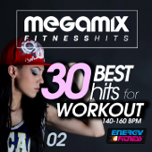 Megamix Fitness 30 Best Hits For Workout 140 160 Bpm Vol. 2 (30 Tracks Non-Stop Mixed Compilation for Fitness & Workout)