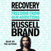 Russell Brand - Recovery: Freedom from Our Addictions (Unabridged)  artwork