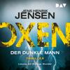 Der dunkle Mann (Oxen 2) - Jens Henrik Jensen