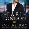 Louise Bay - The Earl of London (Unabridged)  artwork