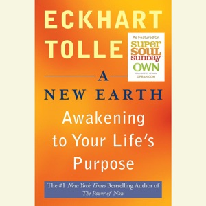 A New Earth: Awakening Your Life's Purpose (Unabridged) - Eckhart Tolle audiobook, mp3