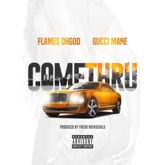 Come Thru (feat. Gucci Mane) - Single