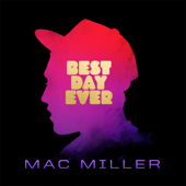 Best Day Ever - Mac Miller