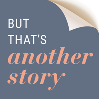 But That's Another Story podcast