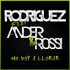 No Voy a Llorar (feat. Ander & Rossi) - Single