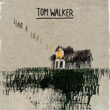Leave a Light On by Tom Walker