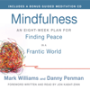 Mindfulness: An Eight-Week Plan for Finding Peace in a Frantic World - Mark Williams, Danny Penman & Jon Kabat-Zinn (Foreword)