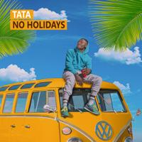 No Holidays - EP - Tata
