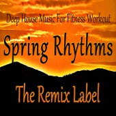 Spring Rhythms: Deep House Music for Fitness Workout