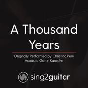 A Thousand Years (Originally Performed by Christina Perri) [Acoustic Guitar Karaoke] - Sing2Guitar - Sing2Guitar