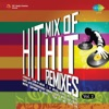 Hit Mix of Hit Remixes, Vol. 2
