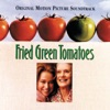 Fried Green Tomatoes (Soundtrack from the Motion Picture)