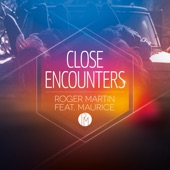 Roger Martin - Close Encounters (feat. Maurice)